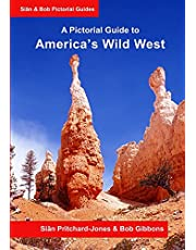 America's Wild West: A Pictorial Guide: An illustrated trekking guide to America's National Parks: Zion, Bryce, Capitol Reef, Arches, Canyonlands, Natural Bridges and Grand Canyon