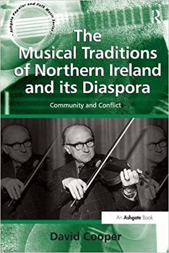 Community and Conflict The Musical Traditions of Northern Ireland and its Diaspora