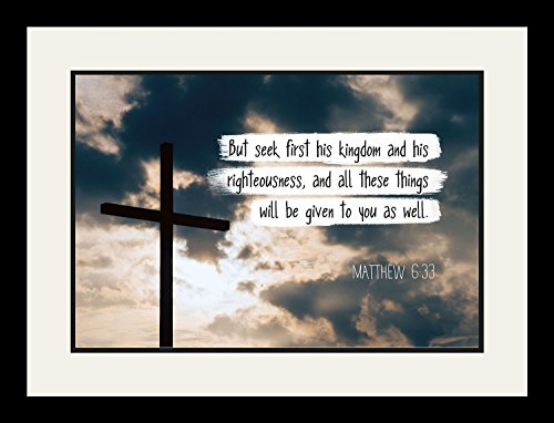 Matthew 6:33 But seek first his kingdom - Christian Poster, Print, Picture or Framed Wall Art Decor - Bible Verse Collection - Religious Gift For Holidays Christmas Baptism (19x25 Framed) by WeSellPhotos