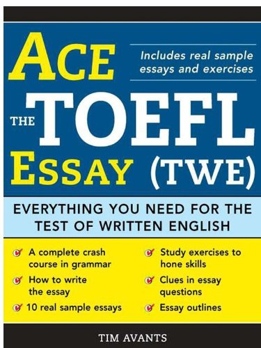 Download Ace the TOEFL Essay (TWE): Everything You Need for the Test of Written English Pdf