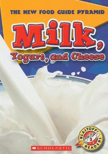 Milk, Yogurt, and Cheese (Blastoff! Readers: Level 2: The New Food Guide - Fa Yogurt