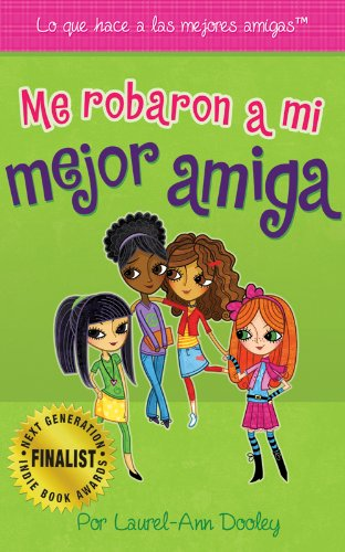 Me Robaron a mi Mejor Amiga (Spanish Edition) by [Dooley, Laurel-
