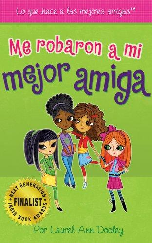 Me Robaron a mi Mejor Amiga (Spanish Edition)