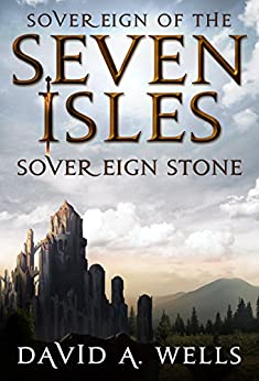 Sovereign Stone (Sovereign of the Seven Isles Book 2) by [Wells, David A.]