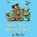 The Ratbridge Chronicles: Worse Things Happen at Sea   Alan Snow