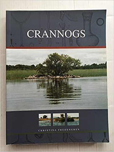 Crannnogs: A Study of People's Interaction with Lakes, with Particular Reference to Lough Gara in the North-west of Ireland