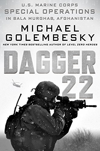 Dagger 22: U.S. Marine Corps Special Operations in Bala Murghab, Afghanistan by [Golembesky, Michael]