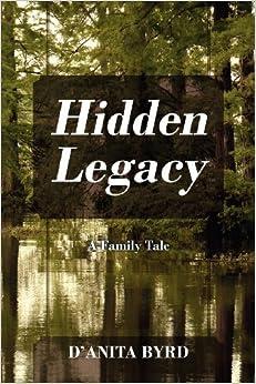 Book Hidden Legacy: A Family Tale by Danita Byrd (2012-12-30)