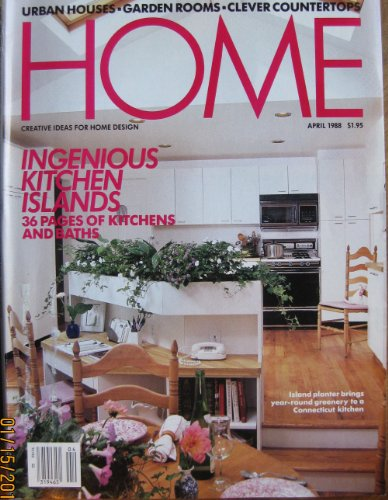 Home Magazine April 1988 (Creative Ideas for Home Design Ingenious Kitchen Islands)