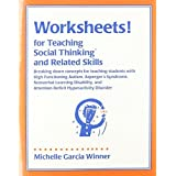 Worksheets for Teaching Social Thinking and Related Skills by Michelle Garcia Winner (2005-01-01)
