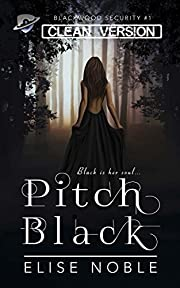 Pitch Black - Clean Version: A Romantic Thriller (Blackwood Security - Cleaned Up Book 1)