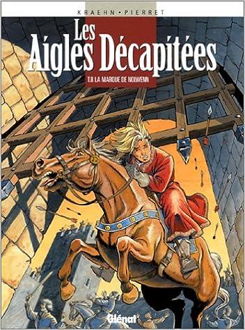 En ligne Les Aigles décapitées, tome 8 : La Marque de Nolwenn pdf, epub