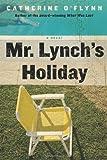 Mr. Lynch's Holiday: A Novel