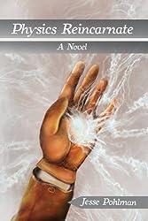 Physics Reincarnate (The Physics Incarnate Series Book 2)