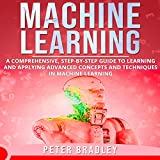 Machine Learning: A Comprehensive, Step-by-Step