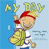 My Day, Lisa Bullard, 140480045X