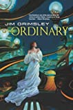 The Ordinary, Jim Grimsley, 0765305283