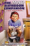The Mad Bathroom Companion: The Gushing Fourth Edition