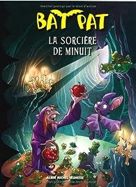 Bat Pat, tome 2 : La sorcière de minuit par Roberto Pavanello