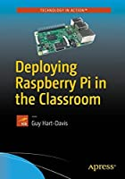 Deploying Raspberry Pi in the Classroom Front Cover