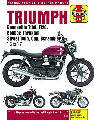 Triumph Bonneville T100, T120, Bobber, Thruxton, Street Twin, Cup & Scrambler (2016 - 2017) Haynes Repair Manual (Haynes ()