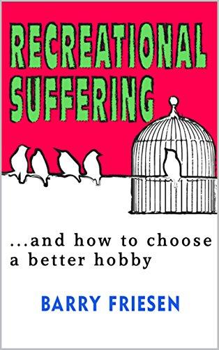 Recreational Suffering choose better hobby ebook