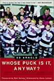 Whose Puck Is It, Anyway?, Ed Arnold, 0771007809