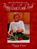 img - for Peggy Love's Cook Book: Have Fun While You Cook! book / textbook / text book
