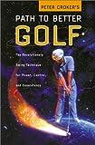 Peter Croker's Path to Better Golf, Peter Croker, 0060197900
