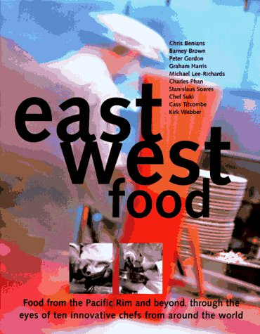 East West Food: Food from the Pacific Rim and Beyond