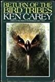 Return of the Bird Tribes : A Channeled Book, Carey, Ken, 0912949201