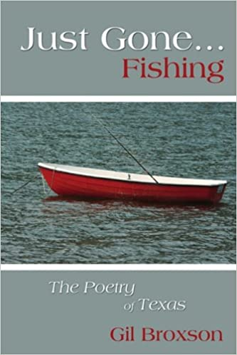 Just Gone...Fishing: The Poetry of Texas