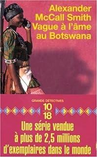 [Les enquêtes de Mma Ramotswe] : Vague à l'âme au Botswana, McCall Smith, Alexander