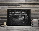 """""""The road less traveled..."""" Robert Frost Wall Print, 8x10"""""""