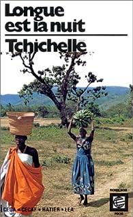 Longue est la nuit par Tchichellé Tchivéla