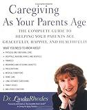 Caregiving as Your Parents Age, Linda Rhodes, 0451214846
