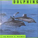 Dolphins, Kevin J. Holmes, 1560655747