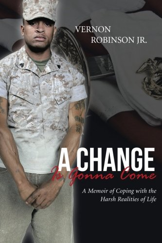 A Change Is Gonna Come: A Memoir of Coping with the Harsh Realities of Life