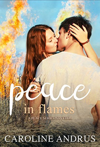 Peace in Flames: A Peace Series Novella