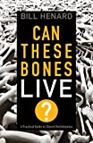 Can These Bones Live: A Practical Guide to Church Revitalization