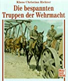 img - for Die bespannten Truppen der Wehrmacht book / textbook / text book