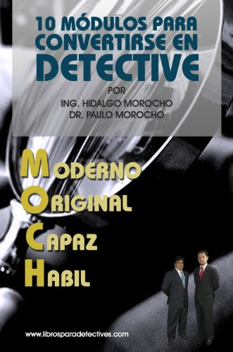 Descargar Libro 10 Modulos Para Convertirse En Detective Moch Manuel Morocho Chalco