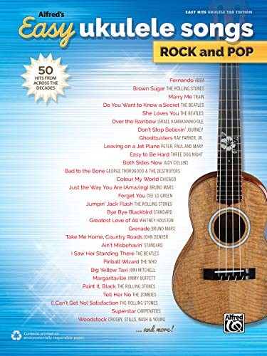 - Alfred's Easy Ukulele Songs -- Rock & Pop: 50 Hits from Across the Decades