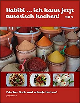 Habibi Ich Kann Jetzt Tunesisch Kochen Teil 3 Amazon