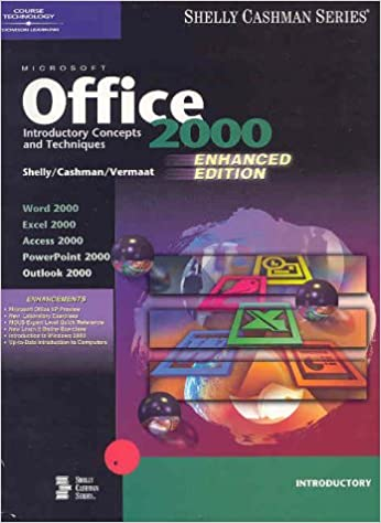 Microsoft Office 2000: Introductory Concepts and Techniques : Word 2000, Excel 2000, Access 2000, Powerpoint 2000, Outlook 2000 Enhanced (Shelly and Cashman Series)