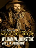 Savage Territory, William W. Johnstone, 1410421023