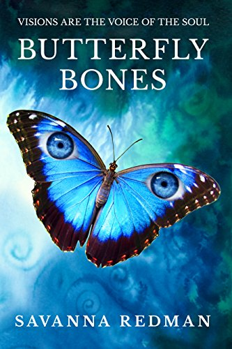 (Butterfly Bones: Visions are the Voice of the Soul (Amanda J. Wilde Book 1))