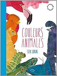 Couleurs Animales par Steve Jenkins