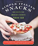 Simple Italian Snacks, Jason Denton and Kathryn Kellinger, 0061435082