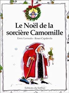 """Afficher """"Le Noël de la sorcière Camomille"""""""